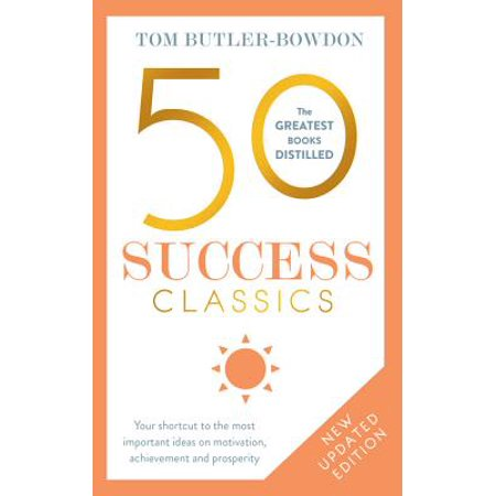 50 Success Classics, Second Edition: Your Shortcut to the Most Important Ideas on Motivation, Achievement, and Prosperity (Paperback) - Achievement Day Halloween Ideas