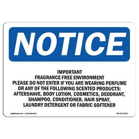 OSHA Notice Sign - Important Fragrance Free Environment Please   Choose from: Aluminum, Rigid Plastic or Vinyl Label Decal   Protect Your Business, Work Site, Warehouse & Shop Area   Made in the (Best Discount Fragrance Sites)