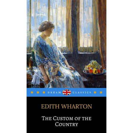 The Custom of the Country (Dream Classics) - eBook
