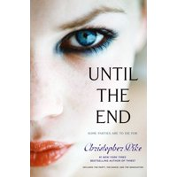 Until the End : The Party; The Dance; The Graduation