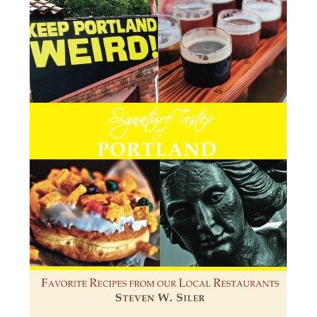 Signature Tastes Of Portland  Favorite Recipes Of Our Local Restaurants
