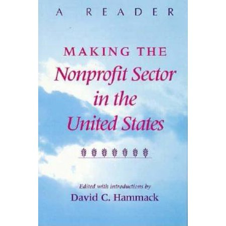 Making the Nonprofit Sector in the United States : A