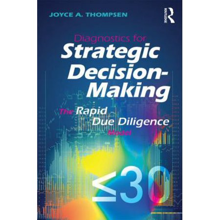 Diagnostics For Strategic Decision Making  The Rapid Due Diligence Model