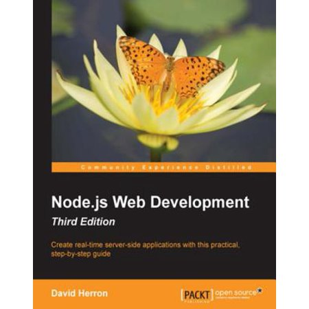 Node.js Web Development - Third Edition - eBook (Node Js Web Development By David Herron)