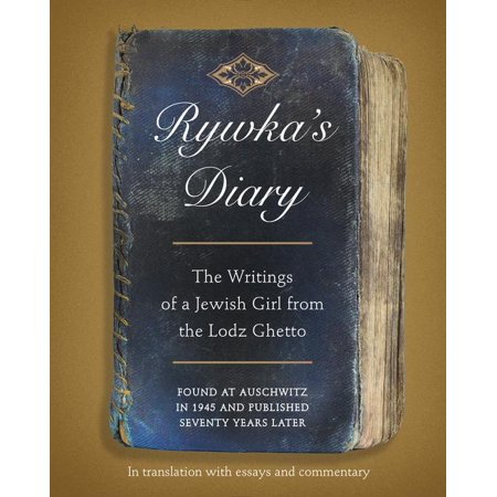 (Rywka's Diary : The Writings of a Jewish Girl from the Lodz Ghetto)