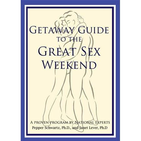 Getaway Guide to the Great Sex Weekend - eBook