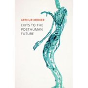 Exits to the Posthuman Future - eBook
