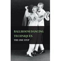 Ballroom Dancing Techniques - The One Step