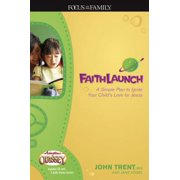 Faithlaunch: A Simple Plan to Ignite Your Child's Love for Jesus [With CD]