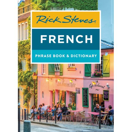 Rick Steves Travel Guide: Rick Steves French Phrase Book & Dictionary (Edition 8) (Paperback)