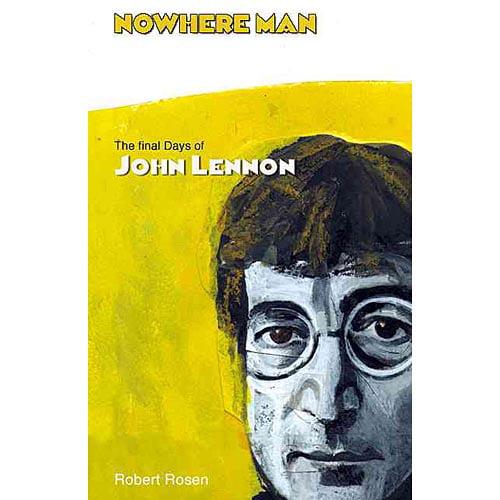 Nowhere Man: The Final Days of John Lennon