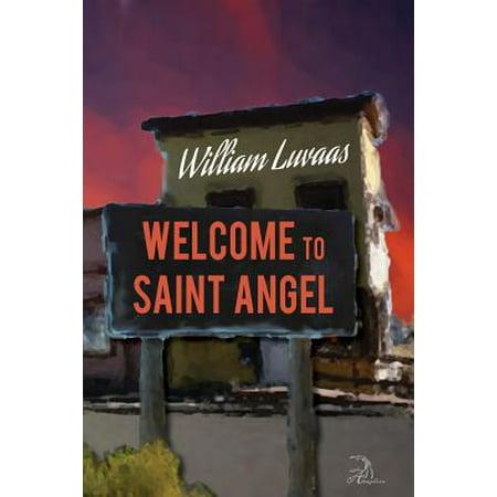 Welcome to Saint Angel (Welcome Says Angel)