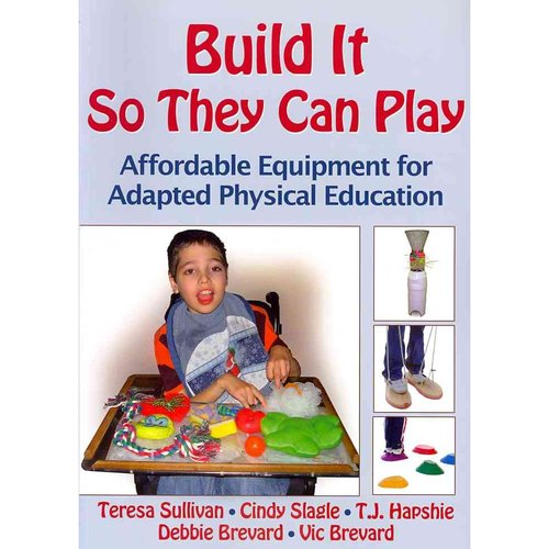 Build It So They Can Play: Affordable Equipment for Adapted Physical Education