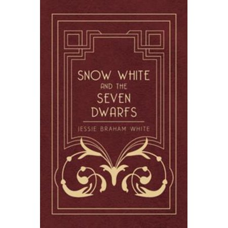 Snow White And The Seven Dwarfs : A Fairy Tale Play Based On The Story Of The Brothers Grimm -