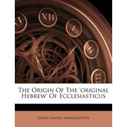 The Origin of the 'original Hebrew' of Ecclesiasticus Paperback