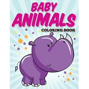 Baby Animals Coloring Book: Kids Coloring Books ages 2-4 (Paperback)