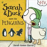Sarah and Duck Meet the Penguins