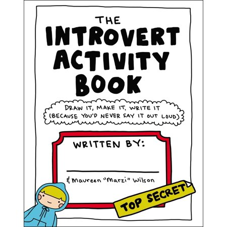 The Introvert Activity Book : Draw It, Make It, Write It (Because You'd Never Say It Out