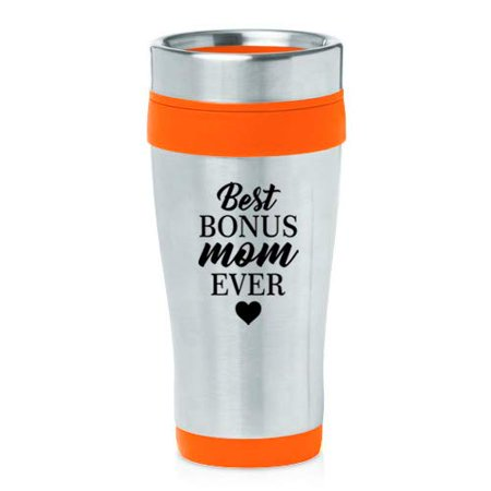 16 oz Insulated Stainless Steel Travel Mug Best Bonus Mom Ever Step Mom Mother