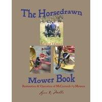 The Horsedrawn Mower Book (Paperback)