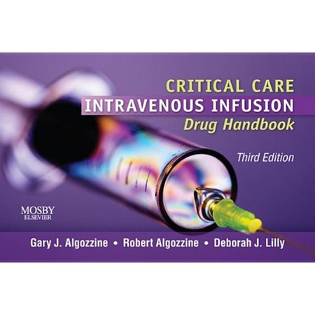 Intravenous Infusion - Critical Care Intravenous Infusion Drug Handbook - eBook