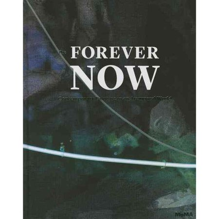 The Forever Now: Contemporary Painting in an Atemporal World by
