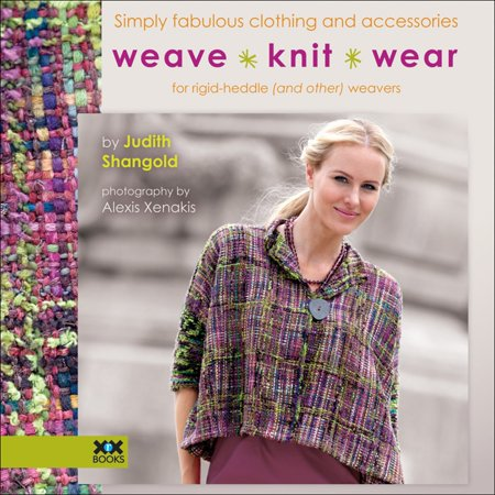 Weave Knit Wear: Simply Fabulous Clothing and Accessories for Rigid Heddle and Other Weavers