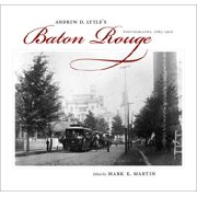 Andrew D. Lytle's Baton Rouge : Photographs, 1863--1910