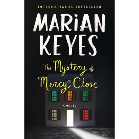 The Mystery of Mercy Close : A Novel (Marian Keyes The Mystery Of Mercy Close)