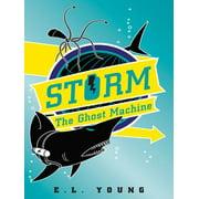 Storm: The Ghost Machine - eBook