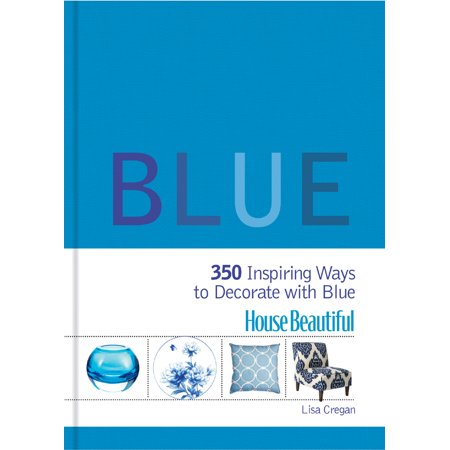 House Beautiful: Blue : 350 Inspiring Ways to Decorate with Blue - Ways To Decorate Your Door