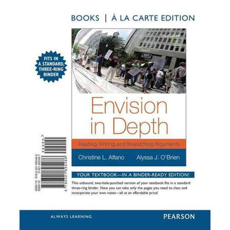Envision in Depth : Reading, Writing and Researching Arguments, Books a la Carte (Envision Writing And Researching Arguments 4th Edition)