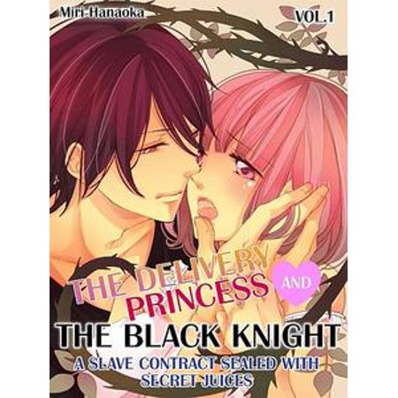 The Delivery Princess and the Black Knight Vol.1 - eBook - Knights And Princess
