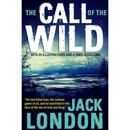 Call Audio (The Call of the Wild: With 25 Illustrations and a Free Audio Link. -)