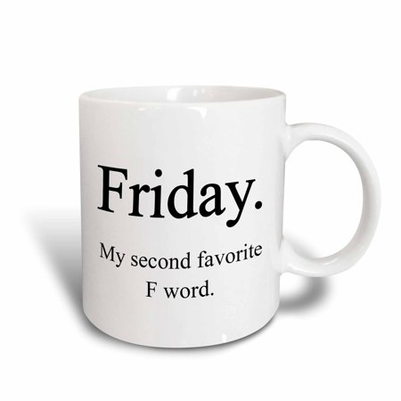 3dRose Friday my second favorite F word. Black., Ceramic Mug,
