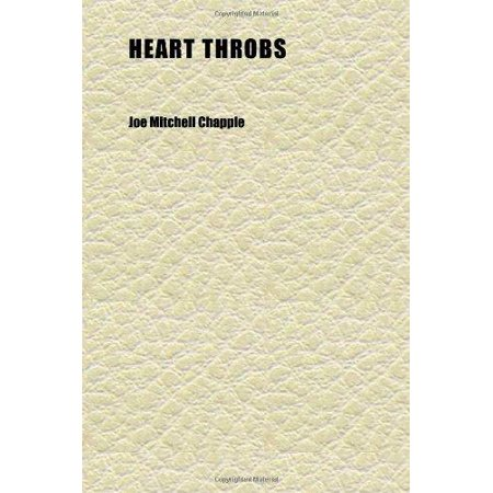Heart Throbs  Volume 2   In Prose And Verse  Dear To The American People    Comp  By Chapple  Joseph Mitchell  1867 1950