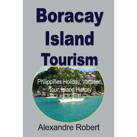 Boracay Island Tourism : Philippines Holiday, Vacation, Tour, Island (List Of Tourism Laws In The Philippines)