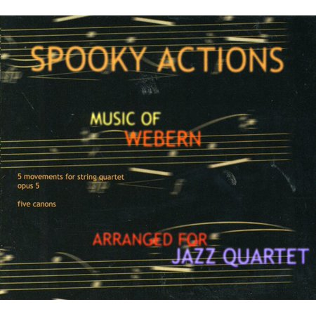 Spooky Actions Music of Anton Webern (Halloween Spooky Music Cd)