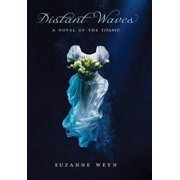 Distant Waves: A Novel of the Titanic - eBook