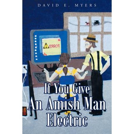 If You Give an Amish Man Electric](Amish Man)
