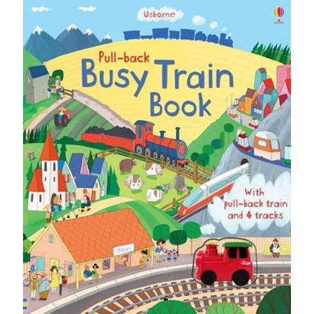 Pull-Back Busy Train. Fiona Watt