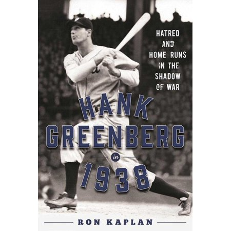 Hank Greenberg Baseball Player - Hank Greenberg in 1938 : Hatred and Home Runs in the Shadow of War