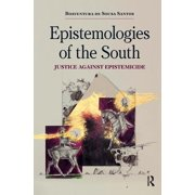 Epistemologies of the South: Justice Against Epistemicide (Hardcover)