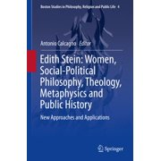 Edith Stein: Women, Social-Political Philosophy, Theology, Metaphysics and Public History - eBook