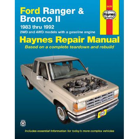 Ford Ranger and Bronco II 1983 Thru 1992 : 2wd and 4WD Models with a Gasoline