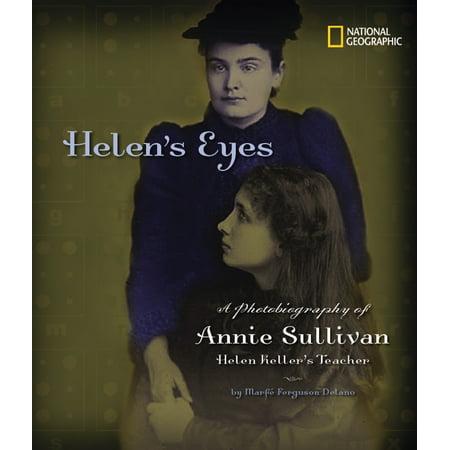 Helen's Eyes : A Photobiography of Annie Sullivan, Helen Keller's