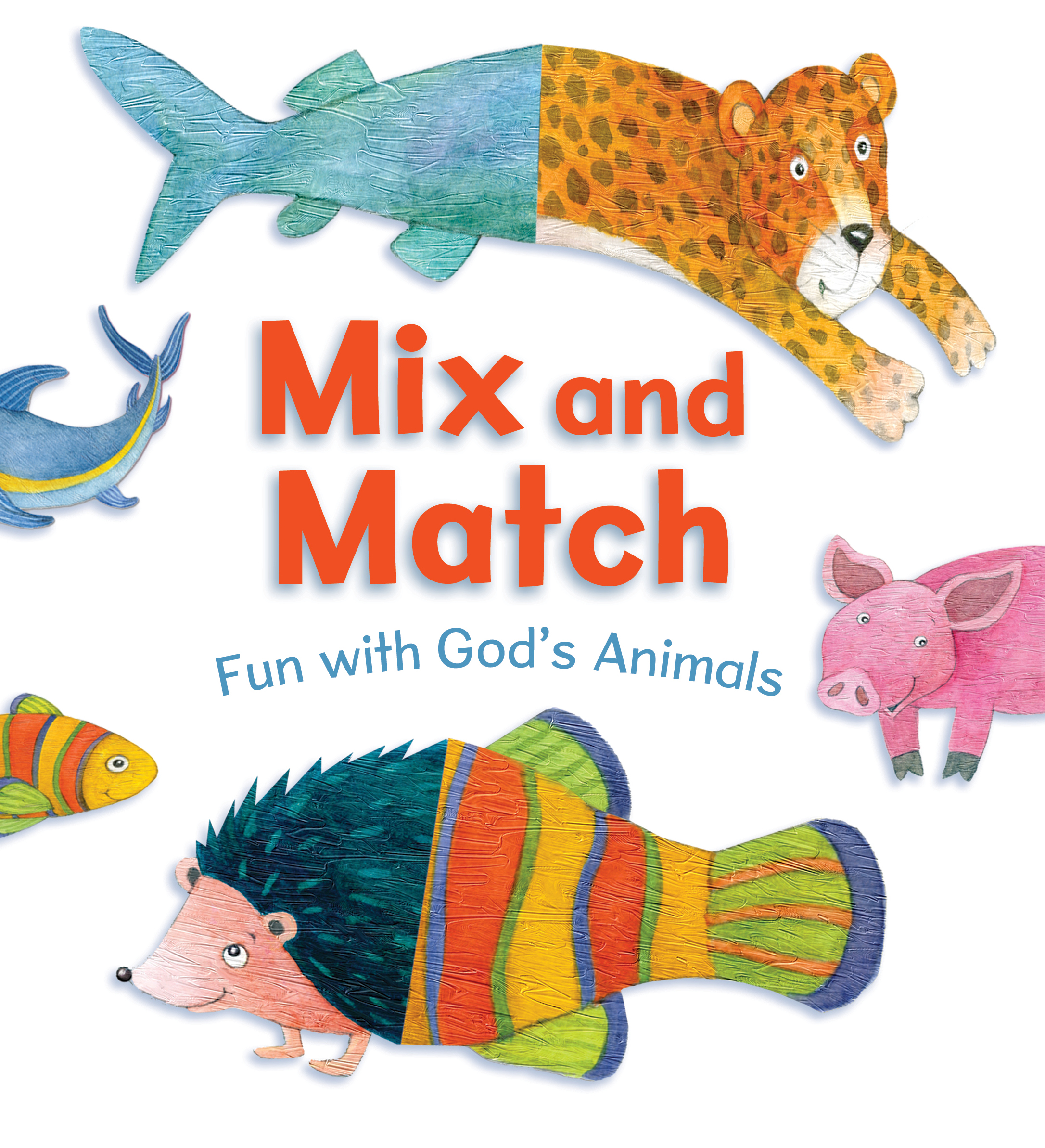 Mix and Match : Fun with God's Animals