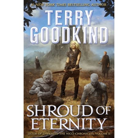 Shroud of Eternity : Sister of Darkness: The Nicci Chronicles, Volume II