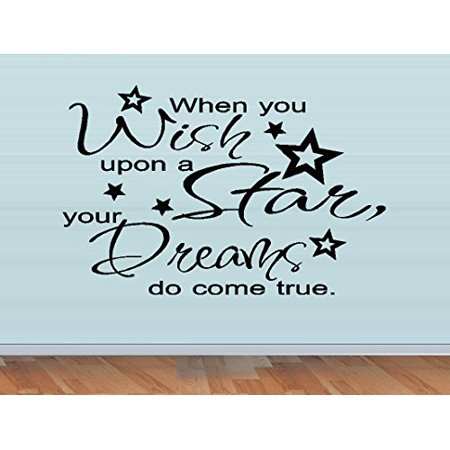 Decal ~ When you wish upon a Star Dreams do come true ~ WALL DECAL, 20