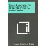 Urban Influences on Higher Education in England and the United States